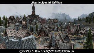 Capital Whiterun Expansion - Mod Showcase