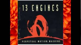13 Engines What If We Don't Get What We Want