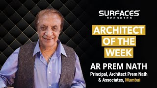 ARCHITECT OF THE WEEK - PART 1 | AR PREM NATH | FRANKLY SPEAKING | SURFACES REPORTER | 6 JAN