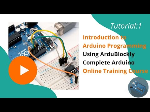 What is  ArduBlockly? Complete Arduino Online Training Course/ Tutorial 1