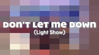 "The Chainsmokers ft. Daya - ""Don't Let Me Down"" (Light Show)"
