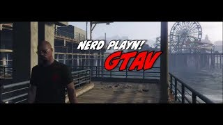 NERD PLAYN! GTAV 8/5/17 From Ed Johnson Presents NERD