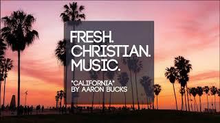 """Aaron Bucks - """"California"""""""