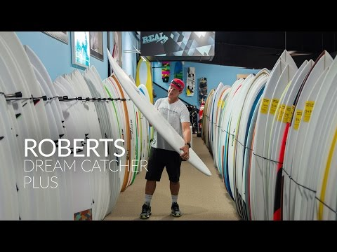 Roberts Dream Catcher Plus Surfboard Review