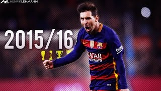 Lionel Messi ● 201516 ● Goals, Skills & Assists