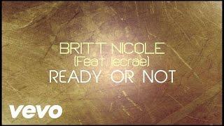 <b>Britt Nicole</b>  Ready Or Not Lyrics Ft Lecrae