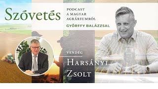 Harsányi Zsolttal a mezőgazdasági gépek piacáról - Szóvetés 2. évad 1. epizód