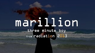 Marillion - Three Minute Boy (from Radiation 2013)