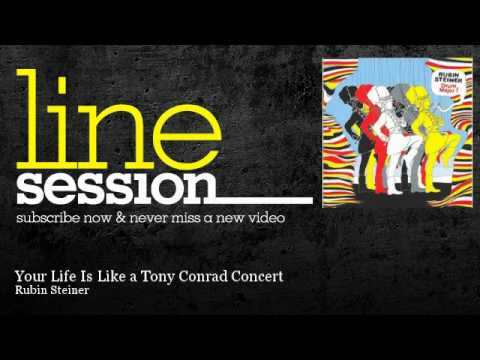 Rubin Steiner - Your Life Is Like a Tony Conrad Concert - LineSession