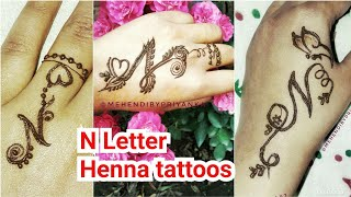 Beautiful N Letter/ Alphabet Mehendi Tattoo, 4 Different Easy Tattoos On Hand, Henna Tattoo Designs