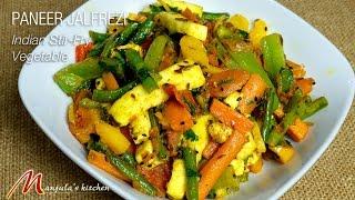 Paneer Jalfrezi (Indian Stir-Fry Vegetables) by Manjula