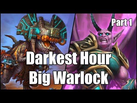 [Hearthstone] Darkest Hour Big Warlock (Part 1)