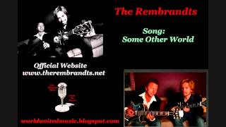 The Rembrandts - Some Other World