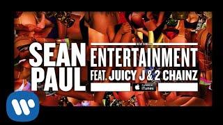 Sean Paul - Entertainment ft. Juicy J & 2 Chainz [Official Audio]