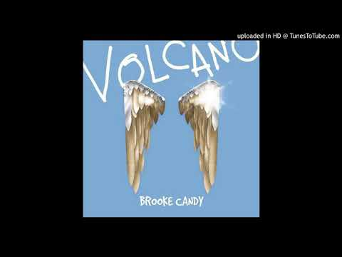Brooke Candy - Volcano (CDQ) [Audio]