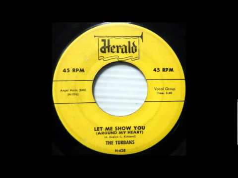, title : 'Let Me Show You (Around My Heart)- The Turbans-1955- 45-Herald 458.wmv'