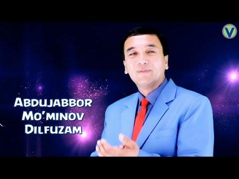Abdujabbor Mo'minov - Dilfuzam | Абдужаббор Муминов - Дилфузам (YANGI UZBEK KLIP) 2016