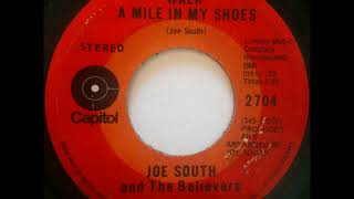 Joe South and The Believers ~ Walk A Mile In My Shoes