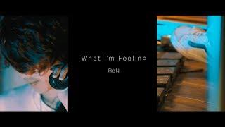 ReN - What I'm Feeling[Live]