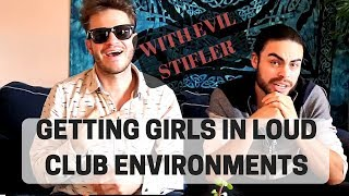 How to get girls in loud clubs (feat. Evil Stifler)
