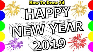 How To Draw Happy New Year 2019 3d म फ त ऑनल इन