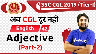 11:30 AM - SSC CGL 2019 (Tier-I) | English by Harsh Sir | Adjectives (Part-2)