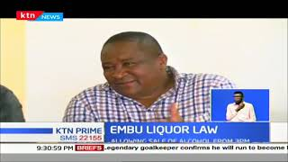 Embu Liquor Law: Bar owners up in arms after Governor Wambora declined to assent bill