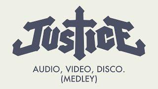 Justice - Audio, Video, Disco. (Medley)