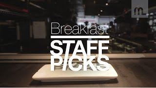Staff Picks: Breakfast