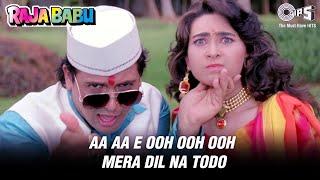 Aa Aa Eee Oo Ooo Mera Dil Na Todo - Raja Babu | Govinda
