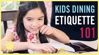 KIDS DINING ETIQUETTE 101 (with an Expert Coach!)