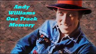 Andy Williams........One Track Memory.