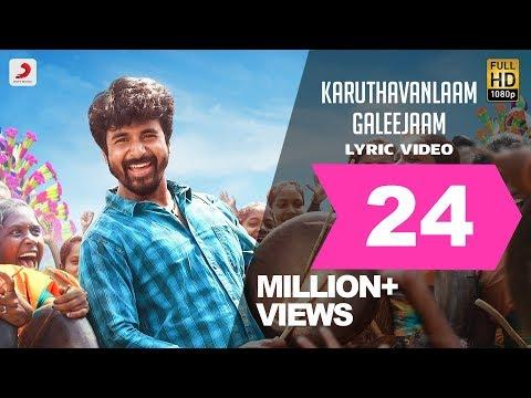 Download Velaikkaran - Karuthavanlaam Galeejaam Lyric Video   Sivakarthikeyan, Nayanthara   Anirudh HD Video