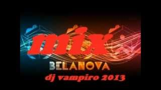 BELANOVA MIX 2013..LAS MAS BUENAS
