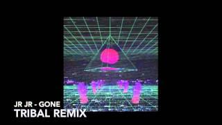 JR JR - Gone (tribal Remix)