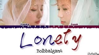 Bolbbalgan4 (볼빨간사춘기) - Lonely (론리) Lyrics/Lirik  Terjemahan Indonesia [Rom_Eng_Indo] DwOneBoyz