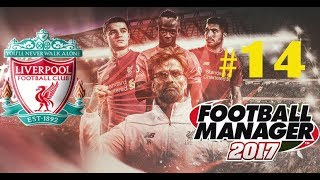 #14- Football Manager 2017, карьера за Liverpool. LIVE!!!!