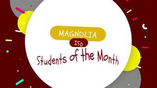 Magnolia ISD Students of the Month for May