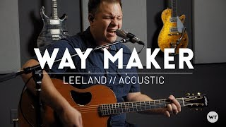Way Maker   Leeland Arrangement   Acoustic Cover W Chords