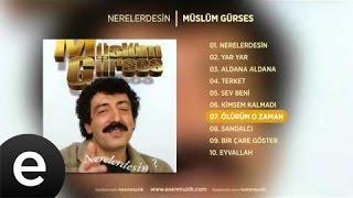 Ölürüm O Zaman (Müslüm Gürses) Official Audio #ölürümozaman #müslümgürses - Esen Müzik