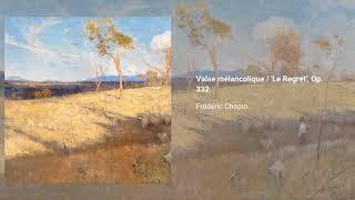 Valse mélancolique / Le Regret, Op. 332