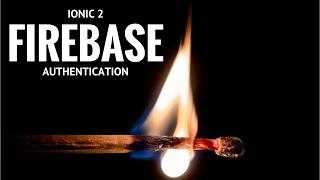 Ionic 2 - Authentication using Firebase