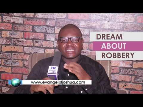 DREAM ABOUT ROBBERY - Evangelist Joshua TV