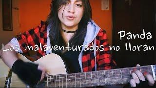 Los malaventurados no lloran - Panda - Melissa García Cover