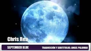 SEPTEMBER BLUE  CHRIS REA  Subtitulos Español & Ingles