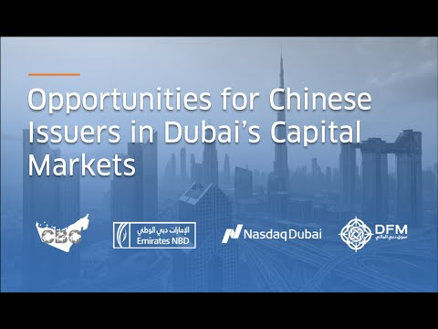 Opportunities for Chinese Issuers in Dubai's Capital Markets