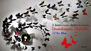 """Unutulmayan Melodiler 1970-1980 """"35 şarkılık playlist"""""""