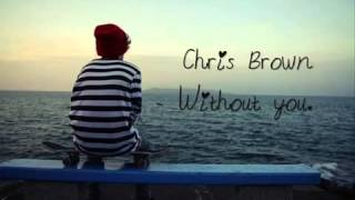 Chris Brown   Without you ♥