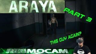 Oculus Rift - Araya - Part 3 - Chapter 2 ( THIS DUDE AGAIN!?!?! )