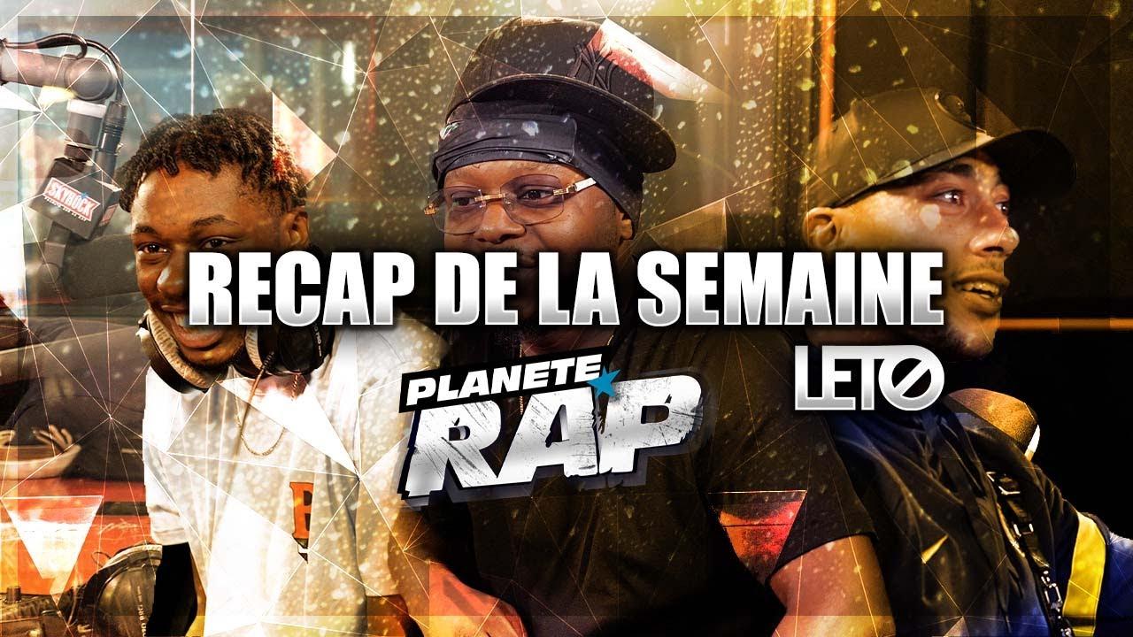 Le RECAP de la semaine avec LETO ! (feat. Maes, Hamza, Tiakola...) #PlanèteRap